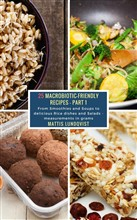 25 Macrobiotic-Friendly Recipes - Part 1