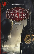 L'obbligo. Alchemy Wars Vol. 1