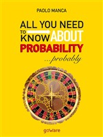 All you need to know about probability... probably