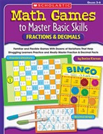 Math Games to Master Basic Skills: Fractions & Decimals: Familiar and Flexible Games With Dozens of Variations That Help Struggling Learners Practice