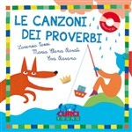 Le canzoni dei proverbi. Con CD Audio