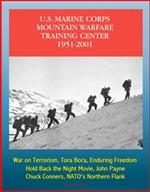 The U.S. Marine Corps Mountain Warfare Training Center 1951-2001: Sierra Nevada Range, Cold Weather, Pickel Meadow, Hold Back the Night Movie, John Payne, Chuck Conners, NATO's Northern Flank