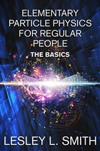 Elementary Particle Physics for Regular People: The Basics