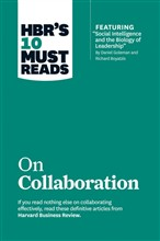 "HBR's 10 Must Reads on Collaboration (with featured article ""Social Intelligence and the Biology of Leadership,"" by Daniel Goleman and Richard Boyatzis)"