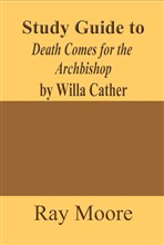Study Guide to Death Comes for the Archbishop by Willa Cather