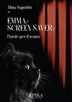 Emma. Screen saver. Parole per il teatro
