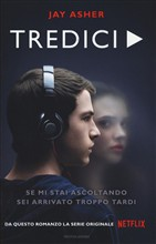 Tredici - Thirteen Reasons Why