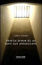 Storia breve di un burn out annunciato