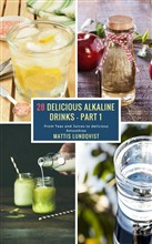 28 Delicious Alkaline Drinks - Part 1