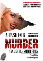 A Case for Murder: Anna Nicole Smith Files - Second Edition