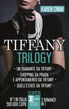 Tiffany trilogy: Un diamante da Tiffany­Shopping da Prada e appuntamento da Tiffany­Quell'estate da Tiffany