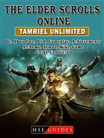 The Elder Scrolls Online Tamriel Unlimited, PC, Xbox One, PS4, Gameplay, Achievements, Alchemy, Armor, Wiki, Game Guide Unofficial