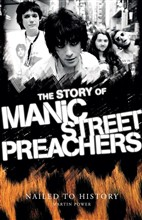 Nailed to History: The Story of Manic Street Preachers