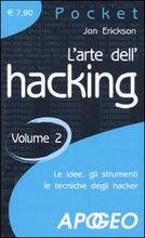 L'arte dell'hacking. Vol. 2