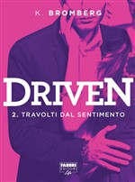 Driven - 2. Travolti dal sentimento