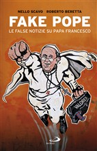 Fake Pope. Le false notizie su papa Francesco