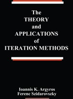 The Theory and Applications of Iteration Methods