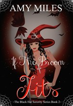 If the Broom Fits (Black Hat Sorority #2)