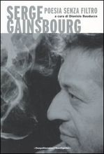 Serge Gainsbourg. Poesia senza filtro
