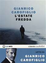 L'estate fredda letta da Carofiglio Gianrico. Audiolibro. CD Audio formato MP3