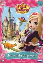 Benvenuti alla Regal Academy. Regal Academy. Vol. 1