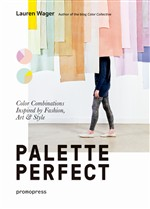 Palette perfect. Color combinations inspired by fashion, art & style