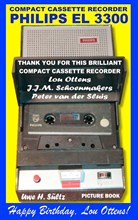 Compact Cassette Recorder Philips EL 3300 - Thank you for this brilliant Compact Cassette Recorder - Lou Ottens - Johannes Jozeph Martinus Schoenmakers - Peter van der Sluis