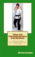 8 Ways to Be Professional and Ethical in the Martial Arts
