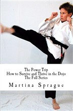 The Power Trip: How to Survive and Thrive in the Dojo