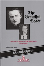 The Beautiful Beast: The Life & Crimes of SS-Aufseherin Irma Grese
