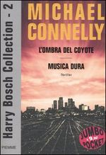 Harry Bosch Collection: L'ombra del coyote-Musica dura. Vol. 2