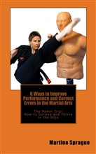 6 Ways to Improve Performance and Correct Errors in the Martial Arts