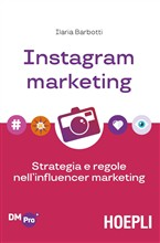 Instagram marketing. Strategia e regole nell'influencer marketing