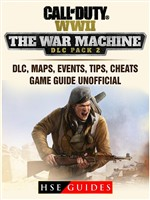 Call of Duty WWII The War Machine DLC Pack 2, DLC, Maps, Events, Tips, Cheats, Game Guide Unofficial