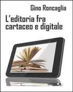 L'editoria fra cartaceo e digitale