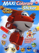Maxi colorare con sticker e tattoo. Super Wings. Con adesivi