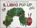 Il piccolo bruco Maisazio. Libro pop-up. Ediz. illustrata
