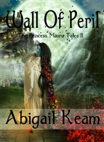 Wall of Peril (The Princess Maura Tales, Book 2: An Epic Fantasy Series)