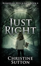 Burkheart Witch Saga book 4: Just Right