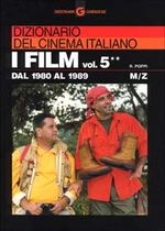 I Film. Vol. V. Dal 1980 al 1989