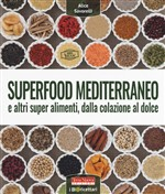 Superfood mediterraneo e altri super alimenti