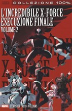 L'esecuzione finale. L'incredibile X-Force. Vol. 7