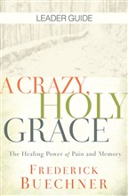 A Crazy, Holy Grace Leader Guide