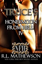 Truce's Honeymoon from Hell IV