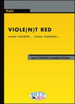 Violet(n)t red. Rosso violetto... rosso violento