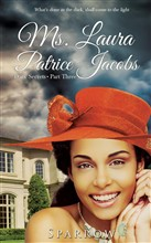 Ms. Laura Patrice Jacobs: Dark Secrets Part-Three