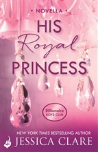 His Royal Princess: A Billionaire Boys Club Novella