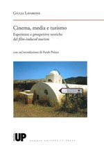 Cinema, media e turismo. Esperienze e prospettive teoriche del film-induced tourism