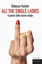 All the single ladies. Il potere delle donne single