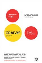 Reasons to be Graeae: A work in progress